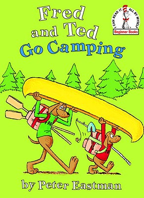 Fred and Ted Go Camping (I Can Read It All by Myself Beginner Books) Cover Image