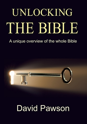Unlocking The Bible: A Unique Overview of the Whole Bible Cover Image