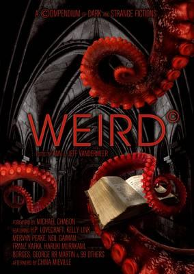 Weird: A Compendium of Strange and Dark Stories Cover Image