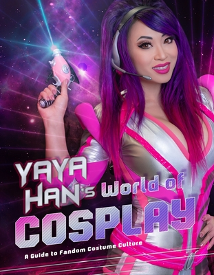 Cover for Yaya Han's World of Cosplay