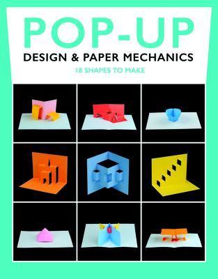 Pop-Up Design & Paper Mechanics: 18 Shapes to Make Cover Image