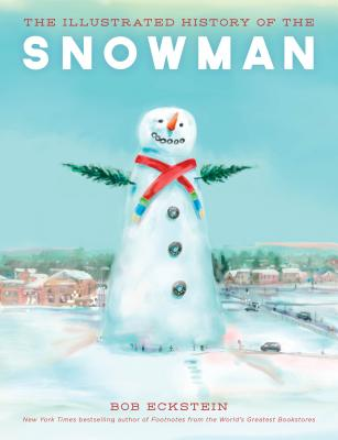 The Illustrated History of the Snowman Cover Image