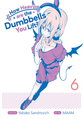 How Heavy Are the Dumbbells You Lift? Vol. 6 Cover Image