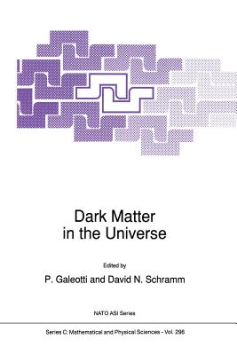 Dark Matter in the Universe (NATO Science Series C: #296) Cover Image