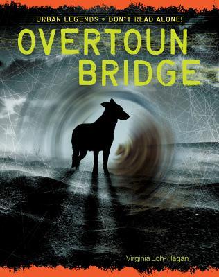 Overtoun Bridge (Urban Legends: Don't Read Alone!) Cover Image