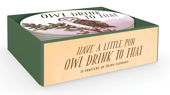 Have a Little Pun: Owl Drink to That (15 Coasters) Cover Image