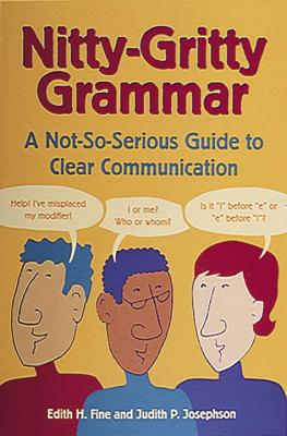 Nitty-Gritty Grammar: A Not-So-Serious Guide to Clear Communication Cover Image