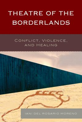 Theatre of the Borderlands: Conflict, Violence, and Healing Cover Image