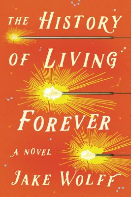 The History of Living Forever: A Novel Cover Image