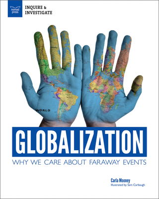 Globalization: Why We Care about Faraway Events (Inquire & Investigate) Cover Image