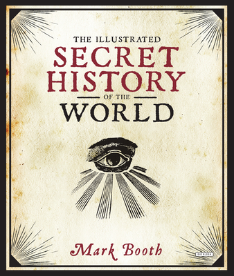 The Illustrated Secret History of the World Cover Image
