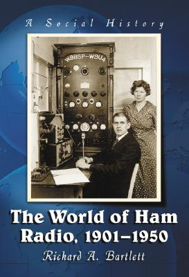 The World of Ham Radio, 1901-1950: A Social History Cover Image