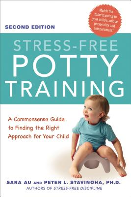 Stress-Free Potty Training: A Commonsense Guide to Finding the Right Approach for Your Child Cover Image