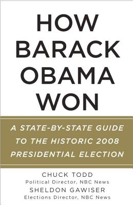 How Barack Obama Won: A State-By-State Guide to the Historic 2008 Presidential Election Cover Image