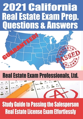2021 California Real Estate Exam Prep Questions & Answers: Study Guide to Passing the Salesperson Real Estate License Exam Effortlessly Cover Image
