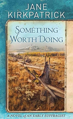 Something Worth Doing: A Novel of an Early Suffragist Cover Image