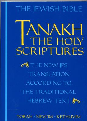 JPS TANAKH: The Holy Scriptures (blue): The New JPS Translation according to the Traditional Hebrew Text Cover Image