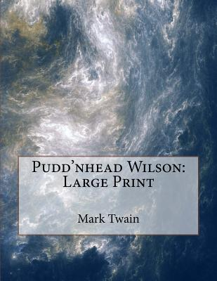 Pudd'nhead Wilson: Large Print Cover Image