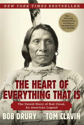 The Heart of Everything That Is: The Untold Story of Red Cloud, an American Legend Cover Image