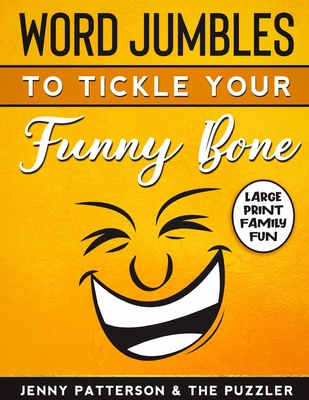 Word Jumbles to Tickle Your Funny Bone: Large Print and Easy on the Eyes Cover Image