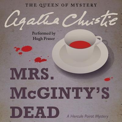 Mrs. McGinty's Dead Lib/E: A Hercule Poirot Mystery (Hercule Poirot Mysteries (Audio) #1952) Cover Image