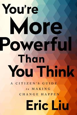 You're More Powerful than You Think: A Citizen's Guide to Making Change Happen Cover Image