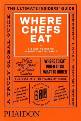 Where Chefs Eat: A Guide to Chefs' Favorite Restaurants (2015) Cover Image
