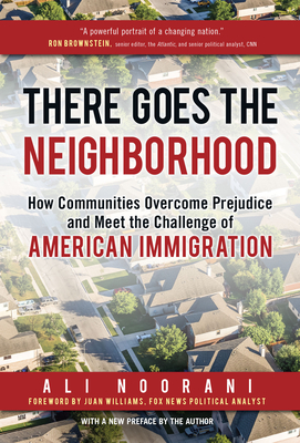 There Goes the Neighborhood: How Communities Overcome Prejudice and Meet the Challenge of American Immigration Cover Image