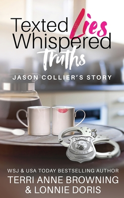 Texted Lies, Whispered Truths: Jason Collier's Story Cover Image