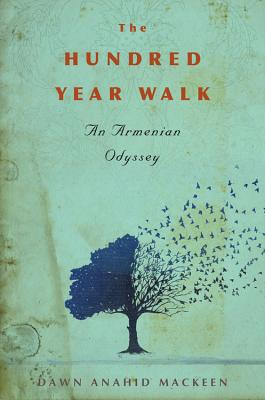 The Hundred-Year Walk: An Armenian Odyssey Cover Image