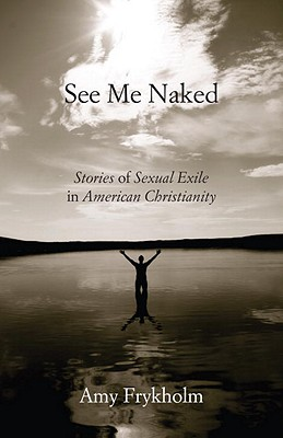 See Me Naked: Stories of Sexual Exile in American Christianity Cover Image