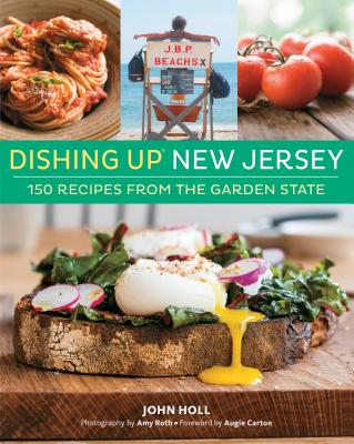 Dishing Up® New Jersey: 150 Recipes from the Garden State Cover Image
