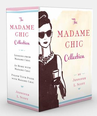 The Madame Chic Collection: Lessons from Madame Chic, at Home with Madame Chic, and Polish Your Poise with Madame Chic Cover Image