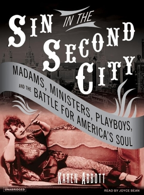 Sin in the Second City: Madams, Ministers, Playboys, and the Battle for America's Soul Cover Image