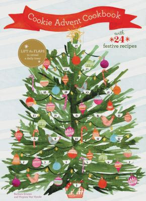 Cookie Advent Cookbook: With 24 festive recipes Cover Image