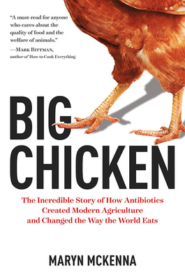 Big Chicken: The Incredible Story of How Antibiotics Created Modern Agriculture and Changed the Way the World Eats Cover Image