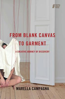 From Blank Canvas to Garment: A Creative Journey of Discovery Cover Image