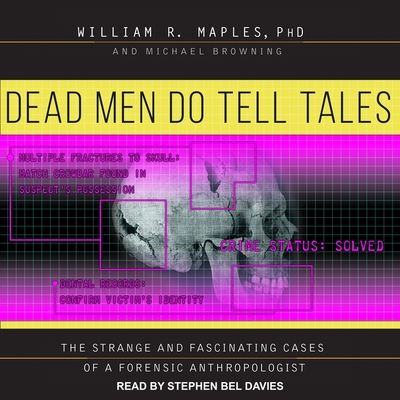 Dead Men Do Tell Tales Lib/E: The Strange and Fascinating Cases of a Forensic Anthropologist Cover Image