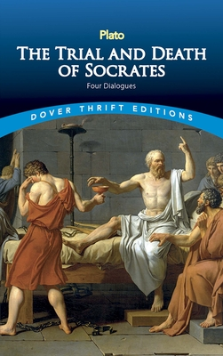 The Trial and Death of Socrates: Four Dialogues (Dover Thrift Editions) Cover Image