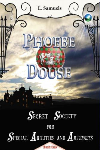 Phoebe Douse: Secret Society for Special Abilities and Artefacts Cover Image