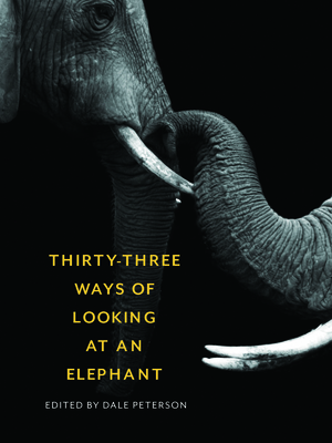 Cover for Thirty-Three Ways of Looking at an Elephant