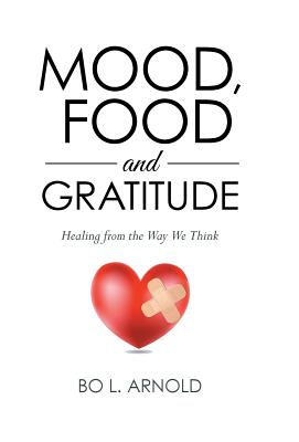 Mood, Food and Gratitude: Healing from the Way We Think Cover Image