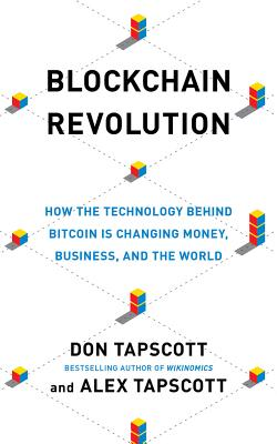 Blockchain Revolution: How the Technology Behind Bitcoin Is Changing Money, Business, and the World Cover Image
