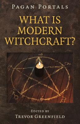 Cover for Pagan Portals - What Is Modern Witchcraft?
