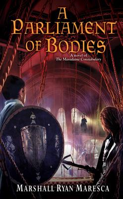 A Parliament of Bodies (Maradaine Constabulary #3) Cover Image
