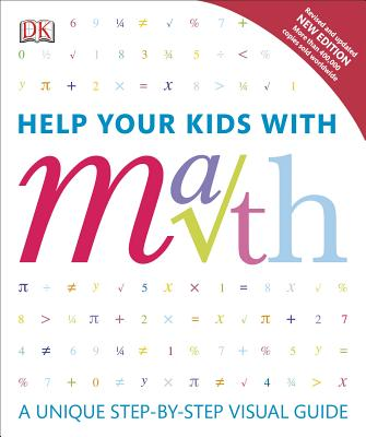 Help Your Kids with Math: A Unique Step-by-Step Visual Guide Cover Image