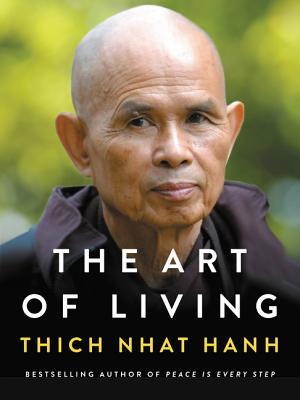 The Art of Living: Peace and Freedom in the Here and Now Cover Image