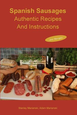 Spanish Sausages Authentic Recipes and Instructions Cover Image
