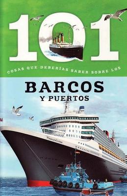 Barcos Y Puertos: 101 Cosas Que Deberias Saber Sobre Los ( Boats and Ports: 101 Facts ) Cover Image