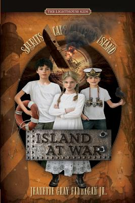 Island at War: Spirits of Cape Hatteras Island (Lighthouse Kids #5) Cover Image